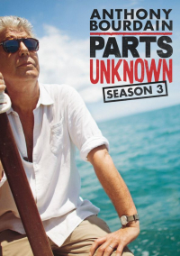 Anthony Bourdain: Parts Unknown Season 3