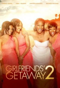 Girlfriends&#39 Getaway 2