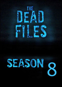 The Dead Files Season 8