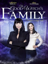 The Good Witch&#39s Family (2011)