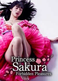 Princess Sakura: Forbidden Pleasures (2013)