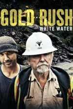 Gold Rush: White Water Season 1