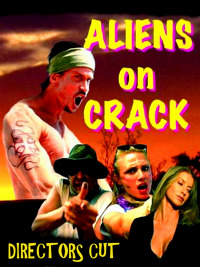 Aliens on Crack