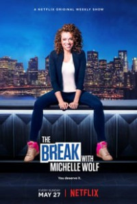 The Break with Michelle Wolf Season 1