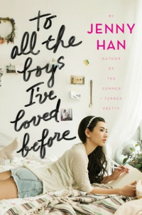 To All the Boys I&#39ve Loved Before