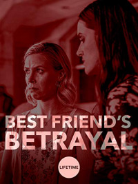 Best Friend&#39s Betrayal